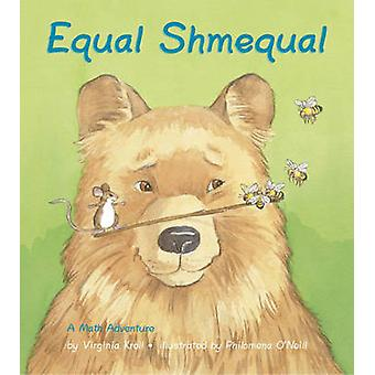 Equal Shmequal by Virginia Kroll - 9781570918926 Book