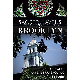Sacred Havens of Brooklyn - - Spiritual Places and Peaceful Grounds by