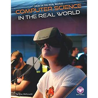 Computer Science in the Real World by Lisa Idzikowski - 9781680780406