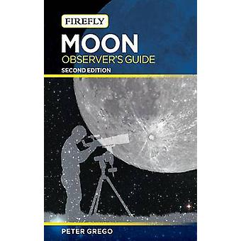 Moon Observer's Guide (2nd) by Peter Grego - 9781770857155 Book