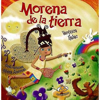 Morena de La Tierra by Veronica Halac - Silvina Amoroso - 97860778356