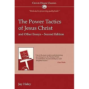The Power Tactics of Jesus Christ and Other Essays  2nd Edition by Jay Haley