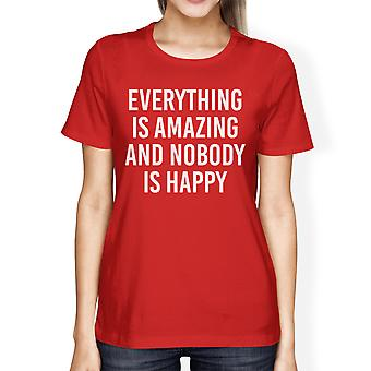 Everything Amazing Nobody Happy Lady's Red T-shirt Funny T-shirt