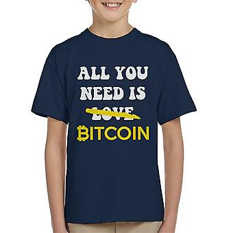 All You Need Is Bitcoin Kid's T-Shirt