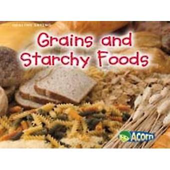 Granen en zetmeelrijke voedingsmiddelen door Nancy Dickmann - 9780431004846 boek