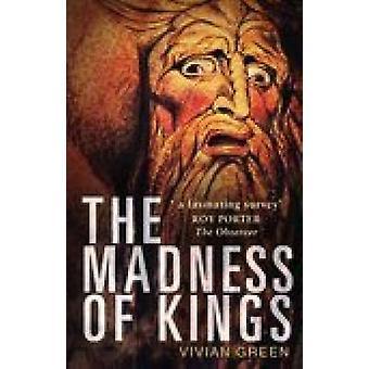 Galskapen til kongene av Vivian Green - 9780750937788 bok
