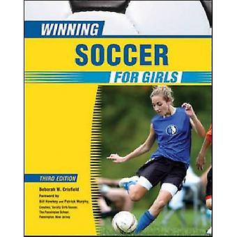 Winning Soccer for Girls (3rd Revised edition) by Deborah W. Crisfiel