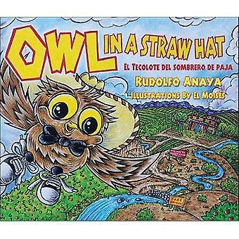 Owl in a Straw Hat - El Tecolote del Sombrero de Paja by Rudolfo A. An