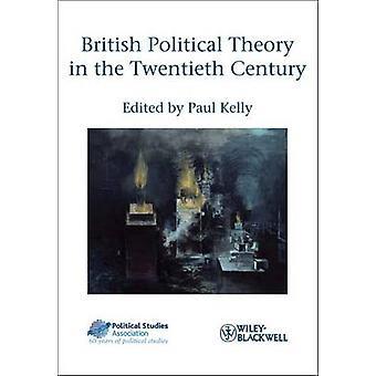 Britse politieke theorie in de twintigste eeuw door Paul Kelly - 978