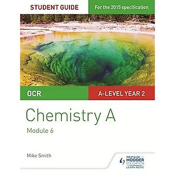 OCR Chemistry A Student Guide 4 - Organic Chemistry and Analysis by Mi