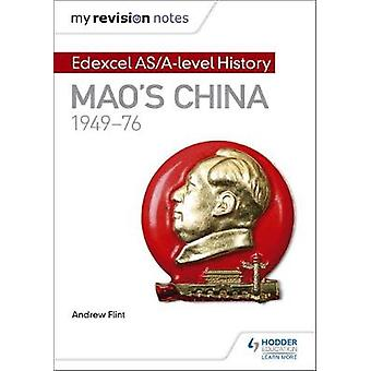 My Revision Notes - Edexcel AS/A-Level History - Mao's China - 1949-76