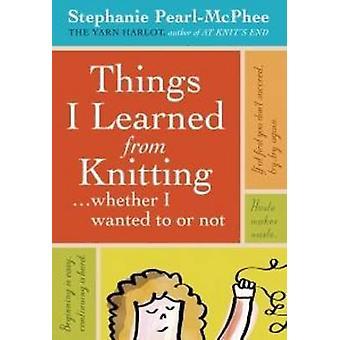 Choses que j'ai appris de tricot... Si j'ai voulu ou non par Steph