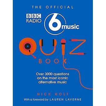 Die offizielle Radio 6-Musik-Quiz-Buch von Nick Holt - Lauren Laverne-