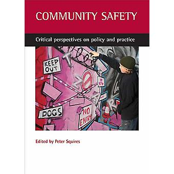 Community Safety - Critical Perspectives on Policy and Practice - 9781