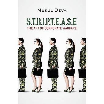 S.T.R.I.P.T.E.A.S.E  - The Art of Corporate Warfare by Mukul Devar - 9