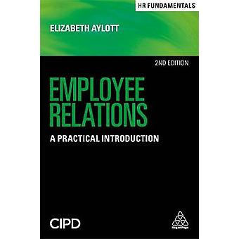 Employee Relations - A Practical Introduction by Employee Relations - A