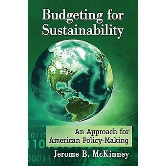 Budgeting for Sustainability - An Approach for American Policy-Making