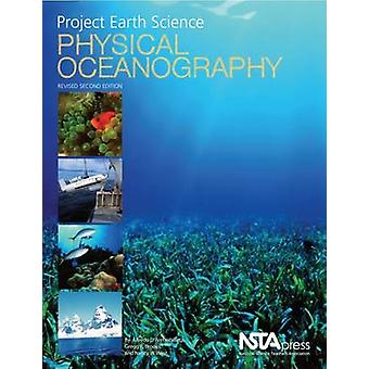 Project Earth Science - Physical Oceanography (2nd) by Alfredo L Aretx