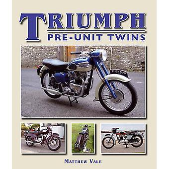 Triumph Pre Unit Zwillinge von Matthew Vale - 9781847973238 Buch