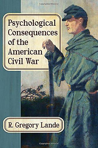 Psychological Consequences of the American Civil War by R. Gregory La
