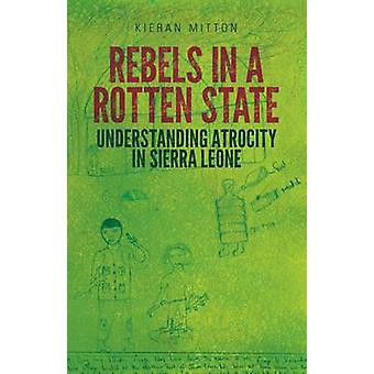 Rebels in a Rotten State by Kieran Mitton - 9781849044233 Book