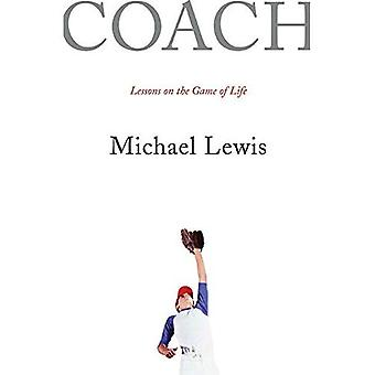 Coach: Lessons on Baseball and Life