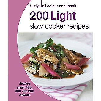 200 Light Slow Cooker Recipes: Hamlyn All Colour Cookbook