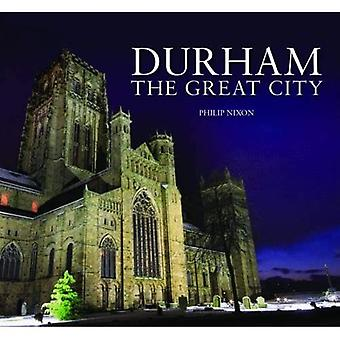 Durham - The Great City