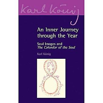 Un voyage intérieur par l'intermédiaire de l'année: Images de l'âme et le calendrier de l'âme. Karl Knig