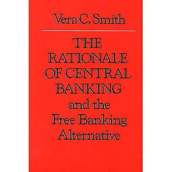 La raison d'être de la Banque centrale: et un autre banque libre service