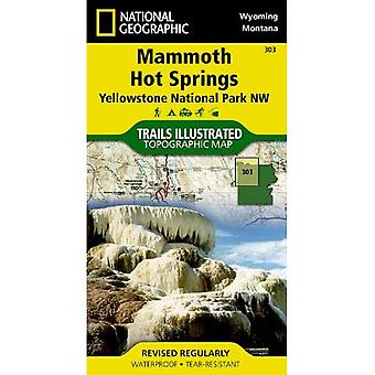 Mammoth Hot Springs 303 ng Yellowstone NP NW (National Geographic Trails Illustrated Map)