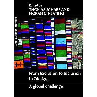 Från utanförskap till integration i ålderdomen: en Global Challange (åldrande och livsförlopp serien)