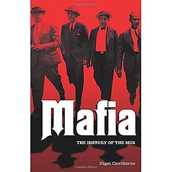 Mafia: La storia completa di un mondo criminale