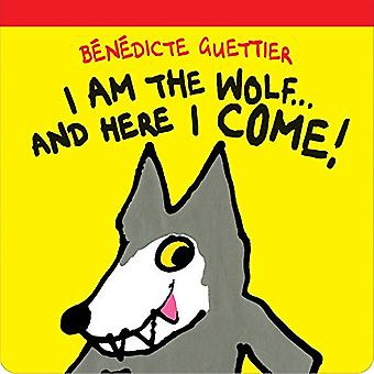 I Am the Wolf ... and Here I Come! (Gecko Press Titles)