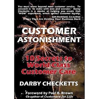 Customer Astonishment: 10 Secrets to World-Class Customer Care