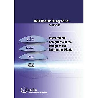 International Safeguards in the Design of Fuel Fabrication Plants (IAEA Nuclear Energy Series)