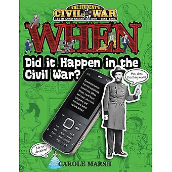 When Did It Happen in the� Civil War?