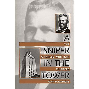 A Sniper in the Tower: The Charles Whitman Murders