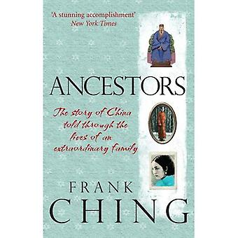 Ancestors: The Story of China Told Through the Lives of an Extraordinary Family: 900 Years in the Life of a Chinese Family