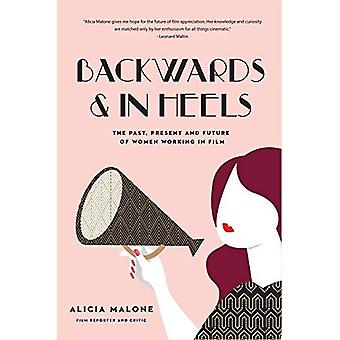 Backwards and in Heels: The Past, Present and Future of Women Working in� Film