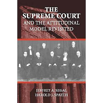 The Supreme Court and the Attitudinal Model Revisited by Segal & Jeffrey A.