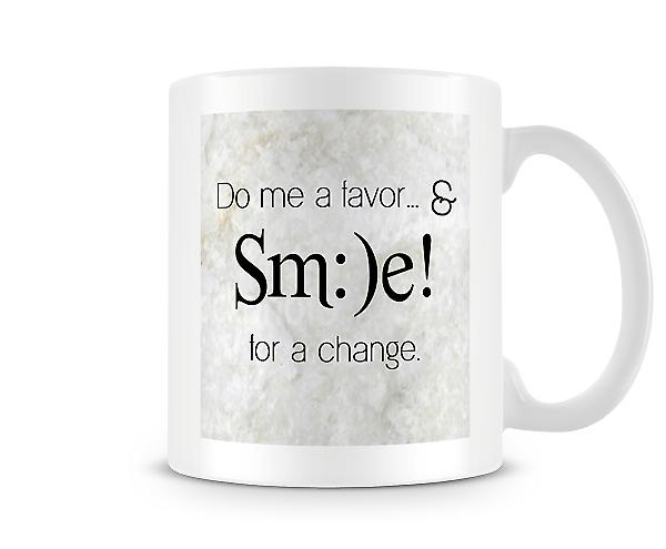 Do Me A Favor Smile For A Change Mug