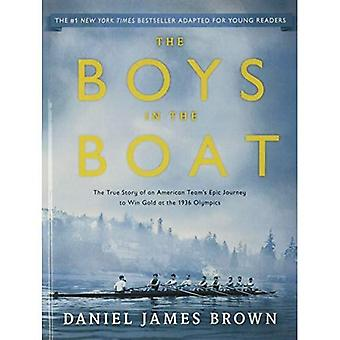 The Boys in the Boat: The True Story of an American Team's Epic Journey to Win Gold at the 1936 Olympics; Young...