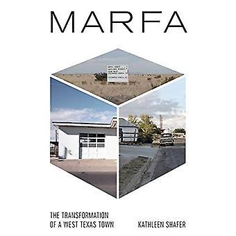 Marfa: La Transformation d'une ville du Texas ouest