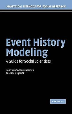 Event History Modeling A Guide for Social Scientists by BoxSteffensmeier & Janet M.