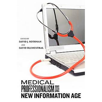 Medical Professionalism in the New Information Age by Rothman & David J.