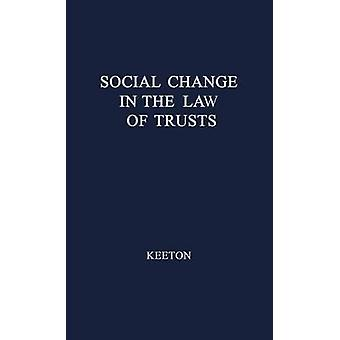 Social Change in the Law of Trusts. by Keeton & George Williams