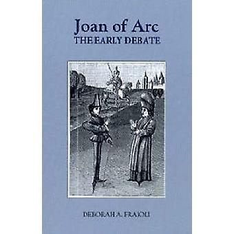 Joan of Arc The Early Debate by Fraioli & Deborah A.