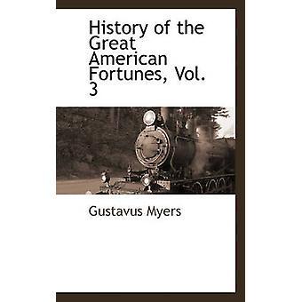 Historien om den stora amerikanska förmögenheter Vol. 3 av Myers & Gustav