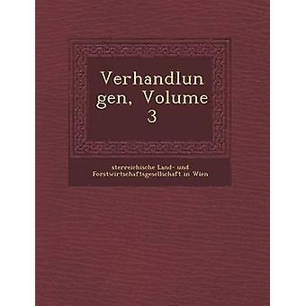 Verhandlungen Volume 3 by Sterreichische Land Und Forstwirtsch